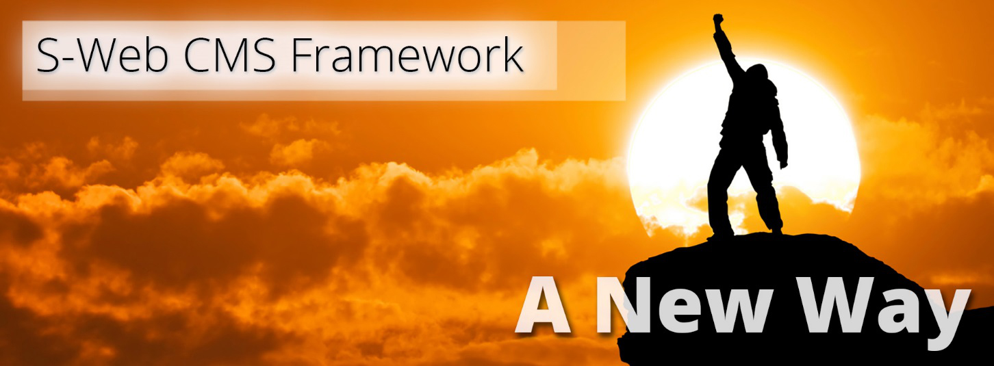 S-Web CMS Framework- A New Way