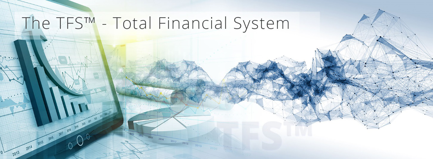 The TFS - Total-Financial-System