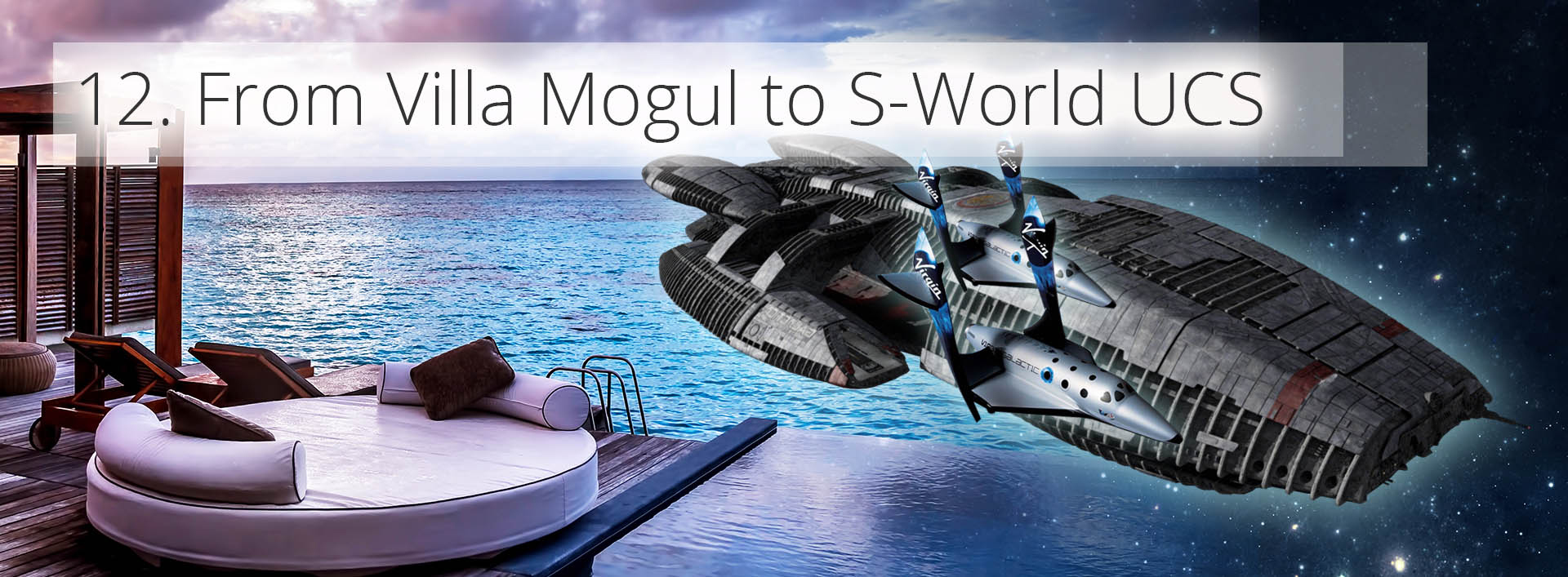 From Villa Mogul to S-World UCS